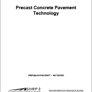 SHRP-2-Renewal-Project R05-Precast-Concrete-Pavement-Report